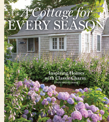 A Cottage for Every Season: Inspiring Homes with Classic Charm Cover Image