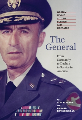 The General: William Levine, Citizen Soldier and Liberator Cover Image