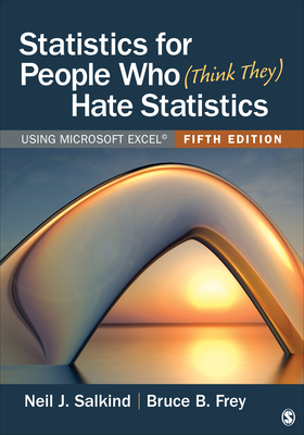 Statistics for People Who (Think They) Hate Statistics: Using Microsoft Excel Cover Image