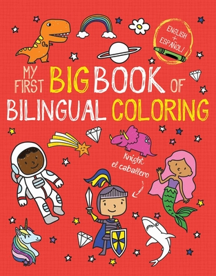My First Big Book of Bilingual Coloring (My First Big Book of Coloring) Cover Image