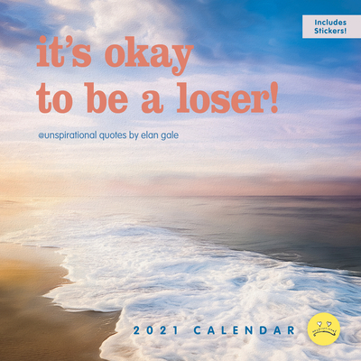 Unspirational 2021 Wall Calendar: it's okay to be a loser! Cover Image