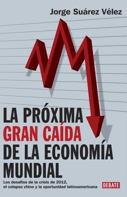 La Proxima Gran Caida de La Economia Mundial Cover