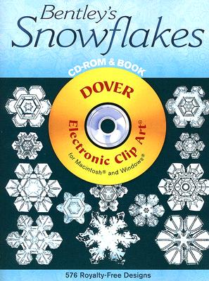 Bentley's Snowflakes CD-ROM and Book [With CDROM] (Dover Electronic Clip Art) Cover Image