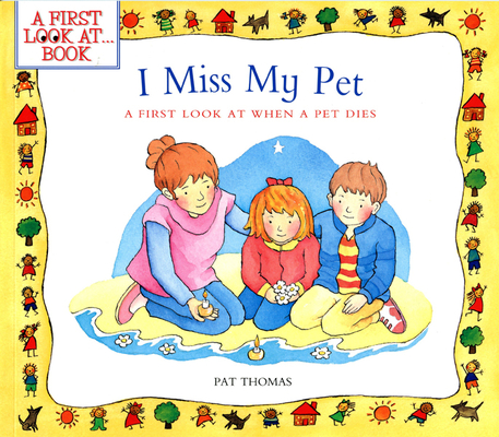 I Miss My Pet: A First Look at When a Pet Dies (First Look At...Series) Cover Image