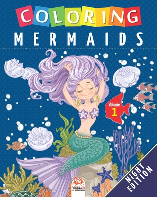 Coloring mermaids - Volume 1 - Night edition: Coloring Book For Children - 25 Drawings Cover Image