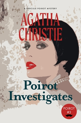 Poirot Investigates: A Hercule Poirot Mystery (Warbler Classics) Cover Image