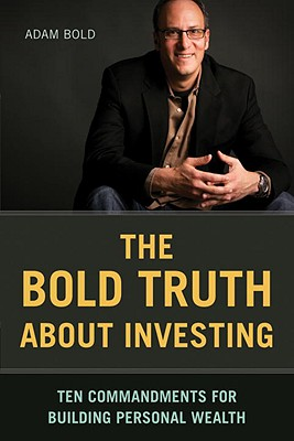 The Bold Truth about Investing Cover