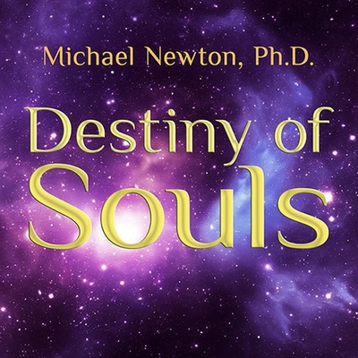 Destiny of Souls: New Case Studies of Life Between Lives Cover Image