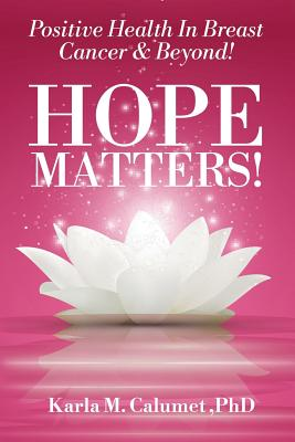 HOPE MATTERS!Positive Health In Breast Cancer & Beyond! Cover Image
