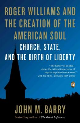 Roger Williams and the Creation of the American Soul: Church, State, and the Birth of Liberty Cover Image
