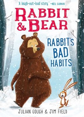 Rabbit & Bear: Rabbit's Bad Habits by Julian Gough & Jim Field