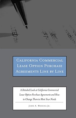 California Commercial Lease Option Purchase Agreements Line by Line: A Detailed Look at California Commercial Lease Option Purchase Agreements and How Cover Image
