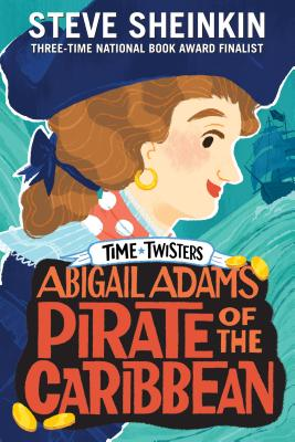 Abigail Adams, Pirate of the Caribbean (Time Twisters) Cover Image