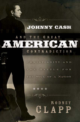 Johnny Cash and the Great American Contradiction Cover