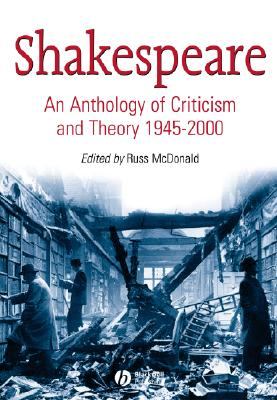 Shakespeare: An Anthology of Criticism and Theory, 1945-2000 Cover Image