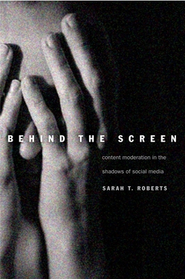 Behind the Screen: Content Moderation in the Shadows of Social Media Cover Image