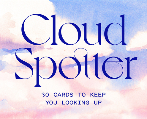 Cloud Spotter: 30 Cards to Keep You Looking Up Cover Image