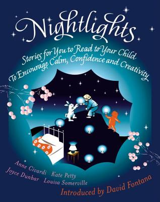 Nightlights: Stories for You to Read to Your Child - To Encourage Calm, Confidence and Creativity Cover Image