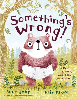 Something's Wrong!: A Bear, a Hare, and Some Underwear Cover Image