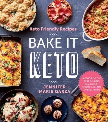 Keto Friendly Recipes: Bake It Keto Cover Image