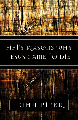 Fifty Reasons Why Jesus Came to Die Cover