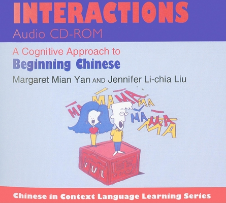Interactions: A Cognitive Approach to Beginning Chinese (Chinese in Context Language Learning) Cover Image