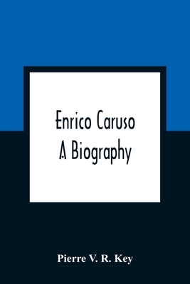 Enrico Caruso; A Biography Cover Image