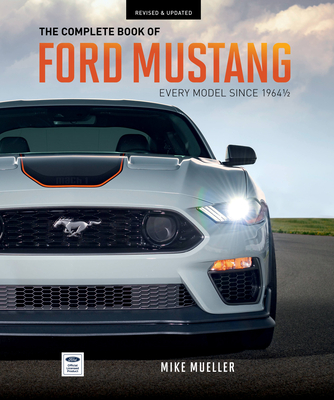 The Complete Book of Ford Mustang: Every Model Since 1964-1/2 (Complete Book Series) Cover Image
