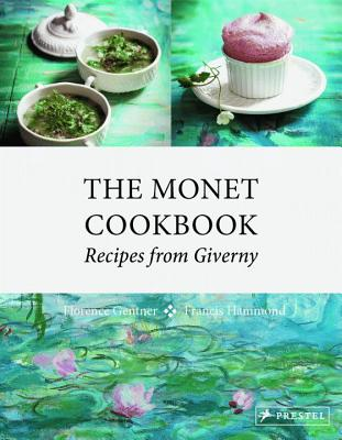 The Monet Cookbook: Recipes from Giverny Cover Image