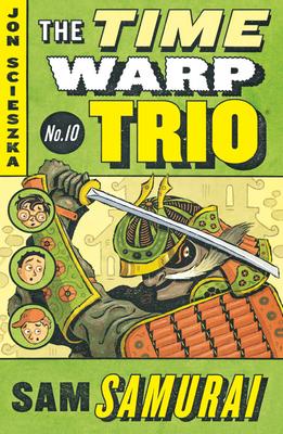 Sam Samurai #10 (Time Warp Trio #10) Cover Image