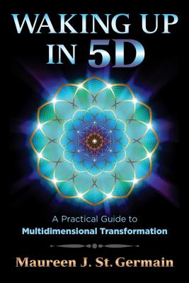 Waking Up in 5D: A Practical Guide to Multidimensional Transformation Cover Image