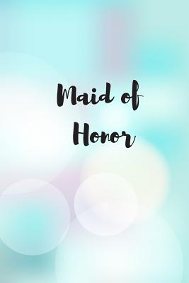 Maid of Honor: Gift for Maid of Honor Cover Image