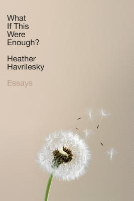 What If This Were Enough?: Essays Cover Image