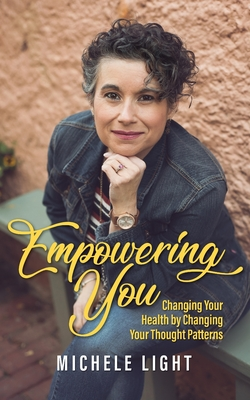 Empowering You: Changing Your Health by Changing Your Thought Patterns Cover Image
