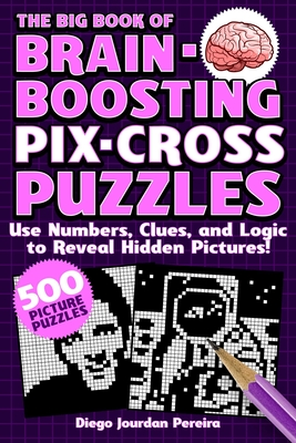 Cover for The Big Book of Brain-Boosting Pix-Cross Puzzles