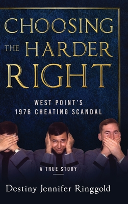 Choosing the Harder Right: West Point's 1976 Cheating Scandal Cover Image