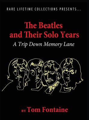 The Beatles and Their Solo Years: A Trip Down Memory Lane Cover Image