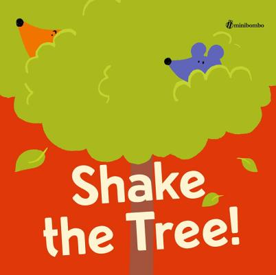 Shake the Tree!: a minibombo book Cover Image