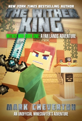 The Wither King: Wither War Book One: A Far Lands Adventure: An Unofficial Minecrafteras Adventure Cover Image
