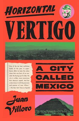 Horizontal Vertigo: A City Called Mexico Cover Image