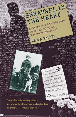 Shrapnel in the Heart: Letters and Remembrances from the Vietnam Veterans Memorial Cover Image