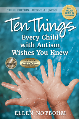 Ten Things Every Child with Autism Wishes You Knew, 3rd Edition: Revised and Updated Cover Image