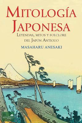 Mitología Japonesa: Mitos, Leyendas y Folclore del Japón Antiguo Cover Image