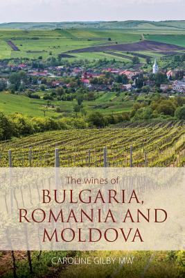The wines of Bulgaria, Romania and Moldova (Classic Wine Library) Cover Image
