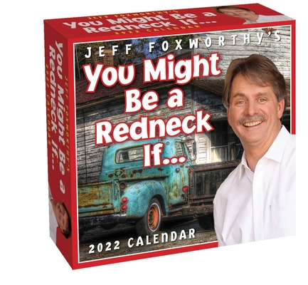 Jeff Foxworthy's You Might Be a Redneck If... 2022 Day-to-Day Calendar Cover Image