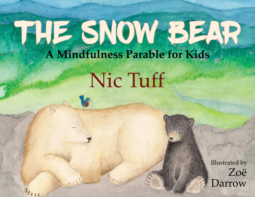 The Snow Bear: A Mindfulness Parable for Kids Cover Image