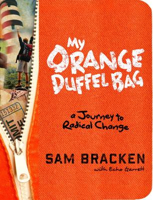 My Orange Duffel Bag: A Journey to Radical Change Cover Image