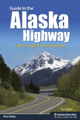 Guide to the Alaska Highway: Your Complete Driving Guide Cover Image