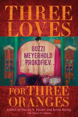 Three Loves for Three Oranges: Gozzi, Meyerhold, Prokofiev (Russian Music Studies) Cover Image