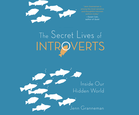 The Secret Lives of Introverts: Inside Our Hidden World Cover Image